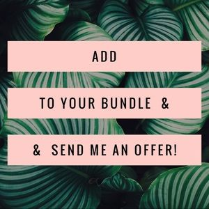 "Other - Add any item or items to a ""bundle"" & message me!"